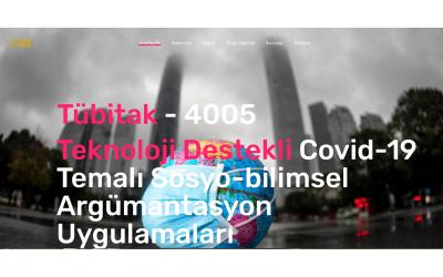 TÜBİTAK-4005 TEKNOLOJİ DESTEKLİ COVİD-19 TEMALI SOSYO-BİLİMSEL ARGÜMANTASYON UYGULAMALARI/